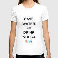 vodka T-shirts featuring Drink Vodka by Lyre Aloise