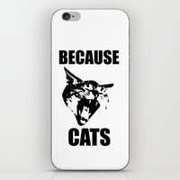 because cats iPhone & iPod Skins featuring Because Cats! by Patrick Lichty