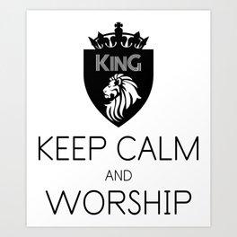 KEEP CALM AND WORSHIP Art Print