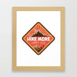 Hike More Worry Less Framed Art Print