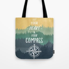 Let Your Heart Be Your Compass Tote Bag