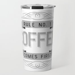 Coffee comes first / funny quote Travel Mug