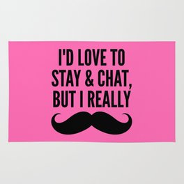 I'd Love to Stay and Chat, But I Really Mustache Must Dash (Hot Pink) Rug