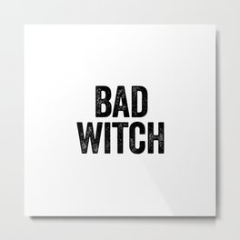 Bad Witch Metal Print