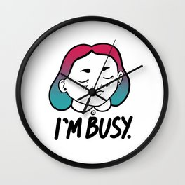 I'm Busy (Very Busy) Wall Clock