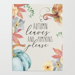 autumn leaves and pumpkins please Poster
