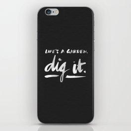 Dig It – White on Black iPhone Skin