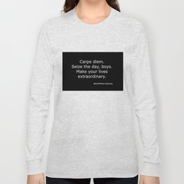Dead Poets Society quote Long Sleeve T-shirt