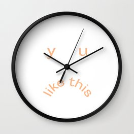 Y U LIKE THIS Frowny Face in Peach Wall Clock