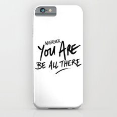 Be All There #2 Slim Case iPhone 6s