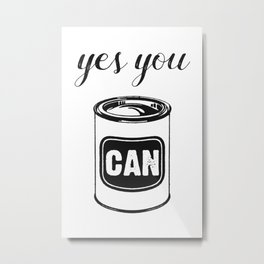 Yes You Can Inspirational Quote Funny Retro Food Tin Metal Print