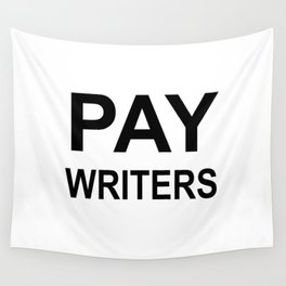 PAY WRITERS Wall Tapestry