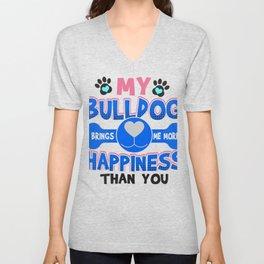 Bulldog Dog Lover My Bulldog Brings Me More Happiness than You Unisex V-Neck