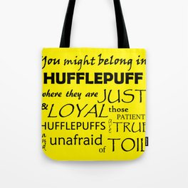 Hufflepuff quote Tote Bag