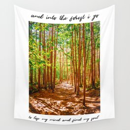 John Muir-And Into The Forest I Go To Lose My Mind And Find My Soul Wall Tapestry