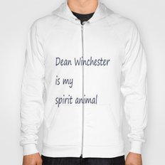 Dean Winchester Is My Spirit Animal (Supernatural inspired) Hoody