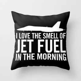 """F/A-18 """"I love the smell of jet fuel in the morning"""" Throw Pillow"""