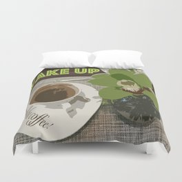 Wake Up & Smell the Coffee Duvet Cover
