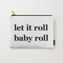 Let It Roll Baby Carry-All Pouch