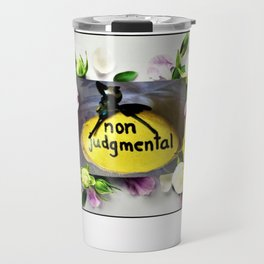Being Non Judgmental Travel Mug