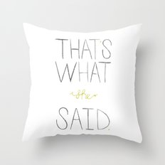 that's what she said. Throw Pillow