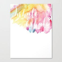 Inhale Exhale Canvas Print