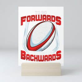 Awesome To Go Forwards You Must Go Backwards Rugby Mini Art Print