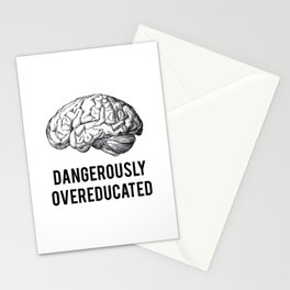 dangerously overeducated Stationery Cards