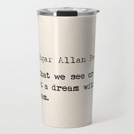 Edgar Allan Poe quote Travel Mug