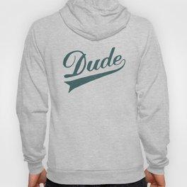 Dude Hoody