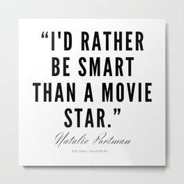 5   | Natalie Portman Quotes | 190721 Metal Print
