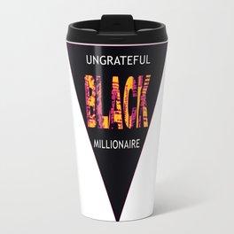 Ungrateful Black Millionaire (1) Travel Mug