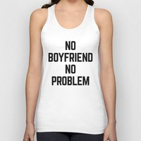 boyfriend Tank Tops featuring No Boyfriend Funny Quote by EnvyArt