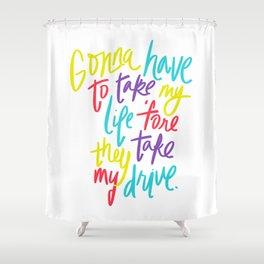 Take My Drive Shower Curtain