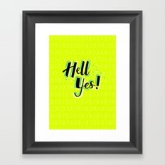 Hell Yes! Framed Art Print