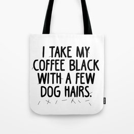 Coffee Dog Hair Tote Bag