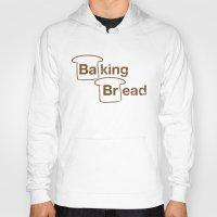 baking Hoodies featuring Baking Bread by Matt Tichenor