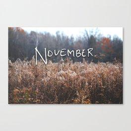 November. Canvas Print