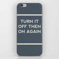 Turn it off then on again iPhone & iPod Skin