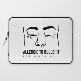 Allergic to bullshit and peanuts Laptop Sleeve