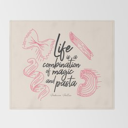 Federico Fellini, life is a combination of Magic and Pasta, handwritten quote, kitchen, food art Throw Blanket