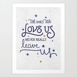 Never leave us Art Print