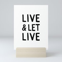 Live and Let Live Quote Mini Art Print