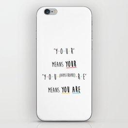 Y-O-U-R means YOUR iPhone Skin