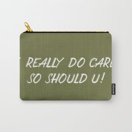 I Really Do Care Carry-All Pouch