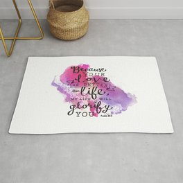 """""""Your Love is Better than Life"""" Hand-Lettered Bible Verse Rug"""