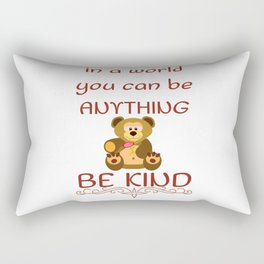 In a world you can be anything, be kind Rectangular Pillow
