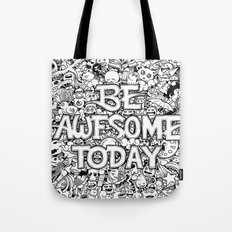 Be Awesome Today! Tote Bag
