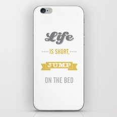 Life is Short Jump on the Bed in Mustard iPhone & iPod Skin