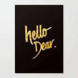Hello Dear Handwritten Type Canvas Print